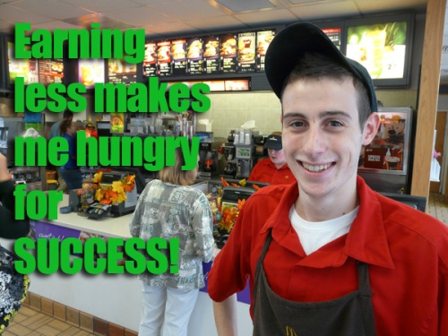 McDonalds Earning less makes me hungry for success